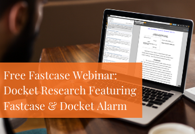 The Docket Sheet: A Docket Research Primer for the Modern Attorney - Presented by: Fastcase & DocketAlarm - June 10- 1 PM EST