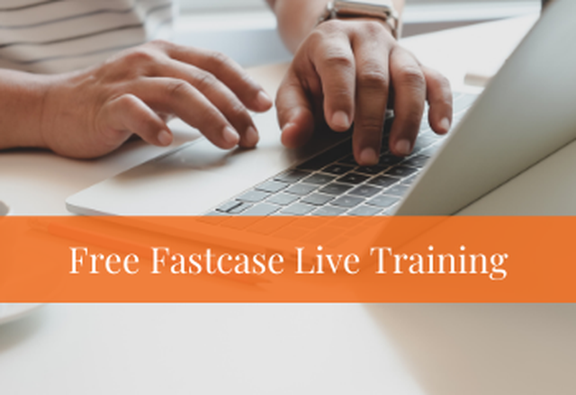 Introduction to Legal Research on Fastcase - Presented by: Fastcase - August 5 - 1 PM EST